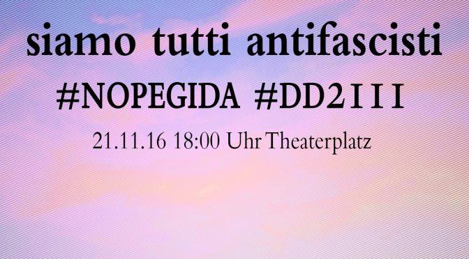 """NOPE: """"Siamo tutti antifascisti – NoPegida #dd2111"""""""