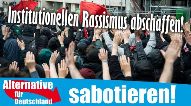 Dresden, Institutionellen Rassismus abschaffen, AfD sabotieren!
