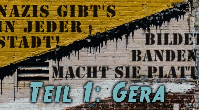 Nazis gibt's in jeder Stadt! – Teil 1: Gera