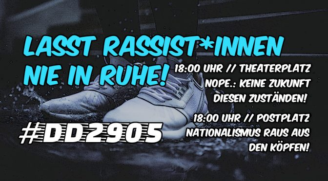 #DD2905 – Lasst Rassist*innen nie in Ruhe!