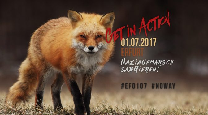 Get in action – 01.07.17 Naziaufmarsch in Erfurt sabotieren